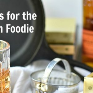 Great Gift Ideas for the Southern Foodie